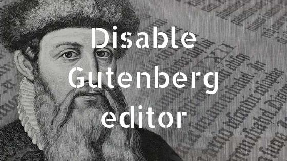 Gutenberg editor uitschakelen